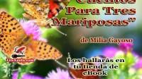 Cuento para Tres Mariposas – Milia Gayoso Manzur